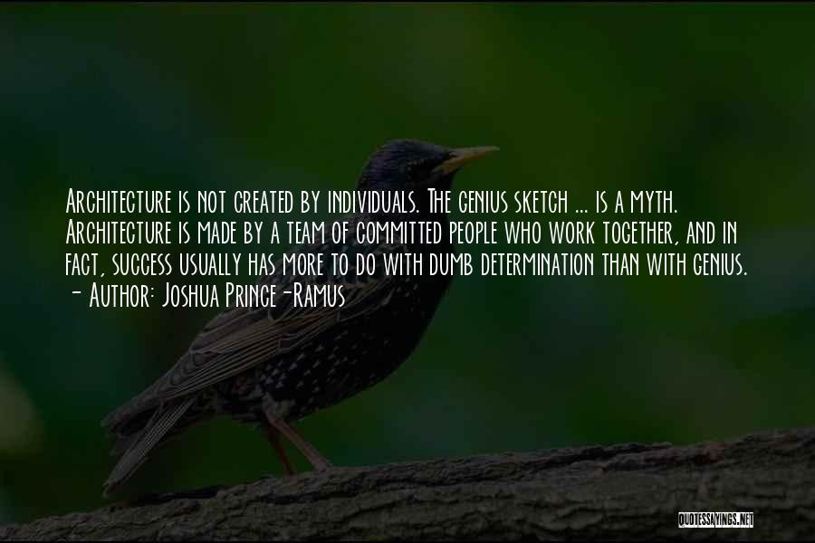 Individuals And Team Quotes By Joshua Prince-Ramus