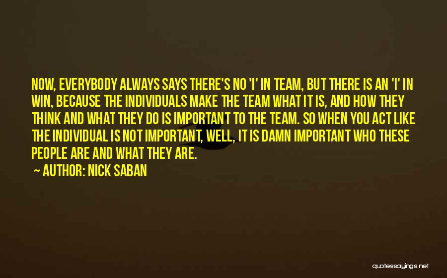 Individuals And Team Quotes By Nick Saban