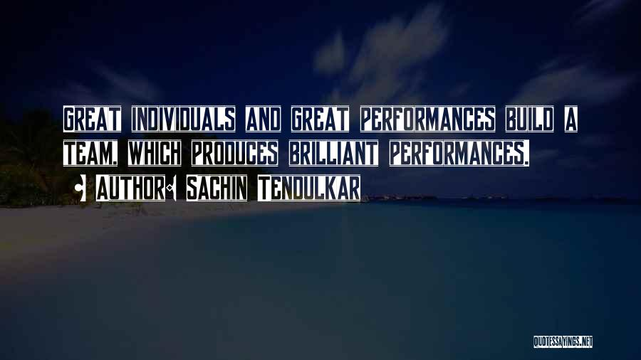 Individuals And Team Quotes By Sachin Tendulkar