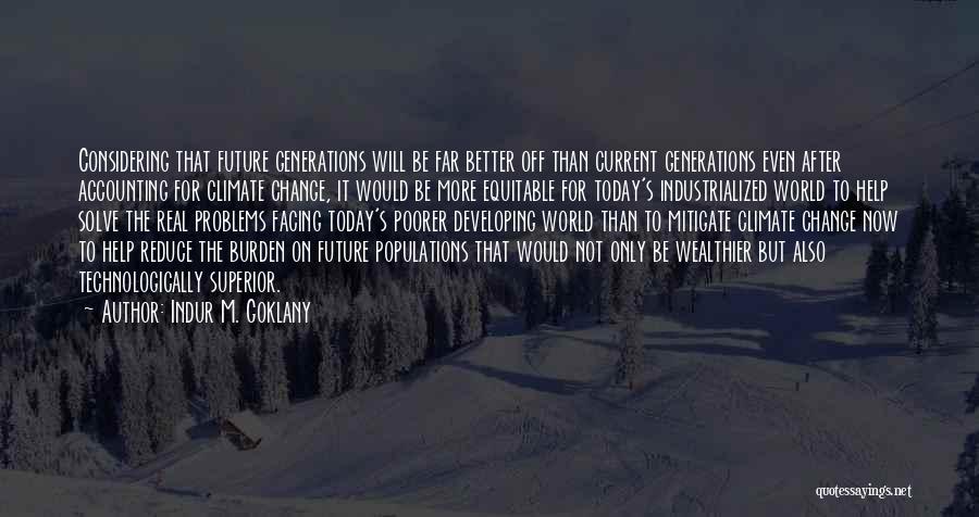 Indur M. Goklany Quotes 1021877