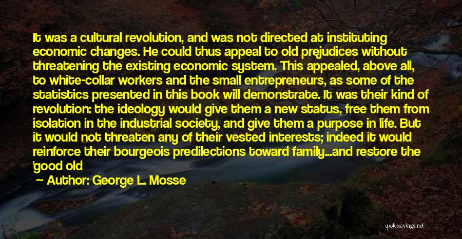 Industrial Revolution Workers Quotes By George L. Mosse