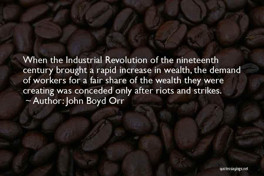 Industrial Revolution Workers Quotes By John Boyd Orr
