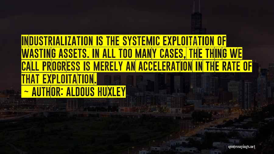 Industrialization Quotes By Aldous Huxley