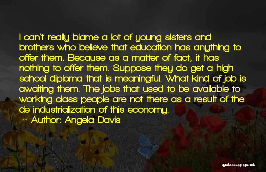 Industrialization Quotes By Angela Davis