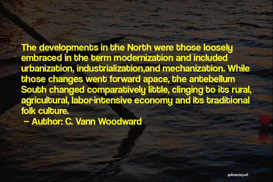 Industrialization Quotes By C. Vann Woodward