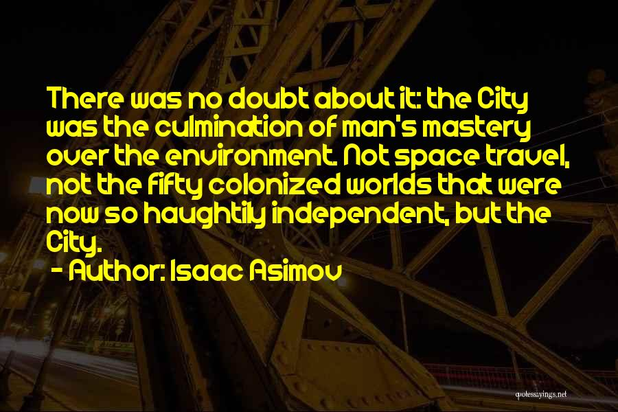 Industrialization Quotes By Isaac Asimov
