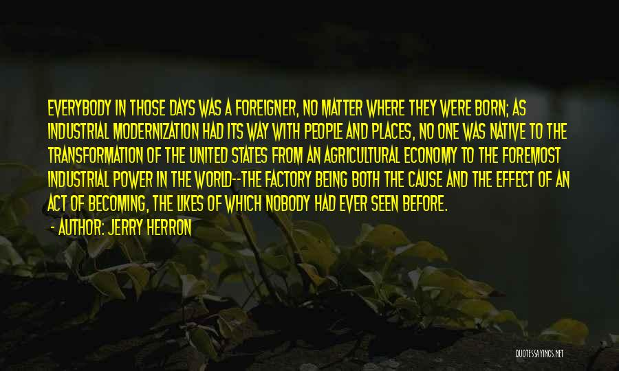 Industrialization Quotes By Jerry Herron