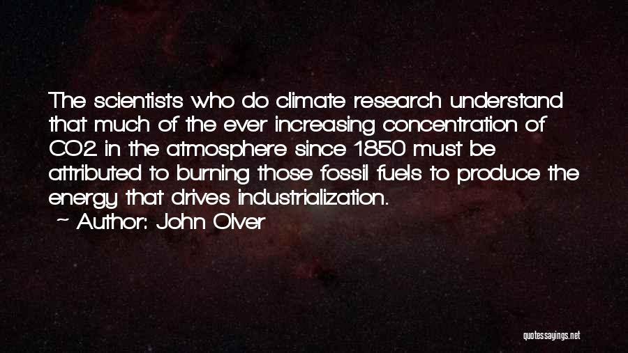 Industrialization Quotes By John Olver