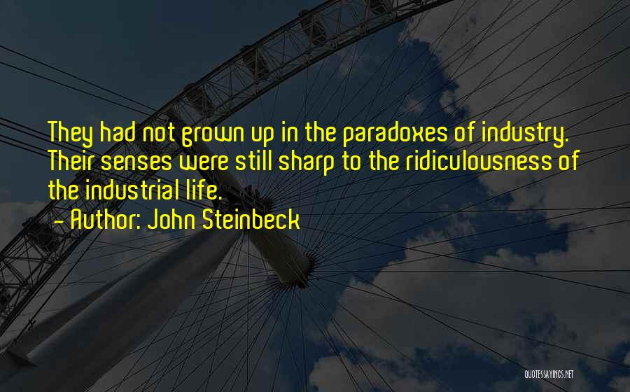Industrialization Quotes By John Steinbeck