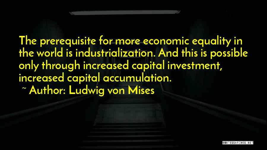 Industrialization Quotes By Ludwig Von Mises