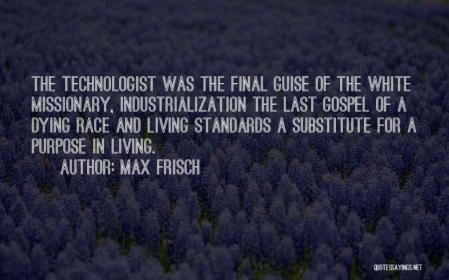 Industrialization Quotes By Max Frisch