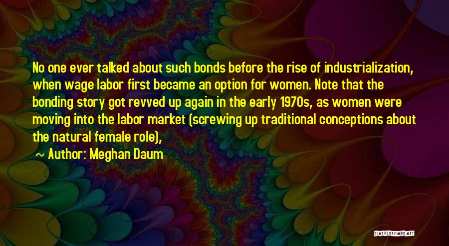 Industrialization Quotes By Meghan Daum