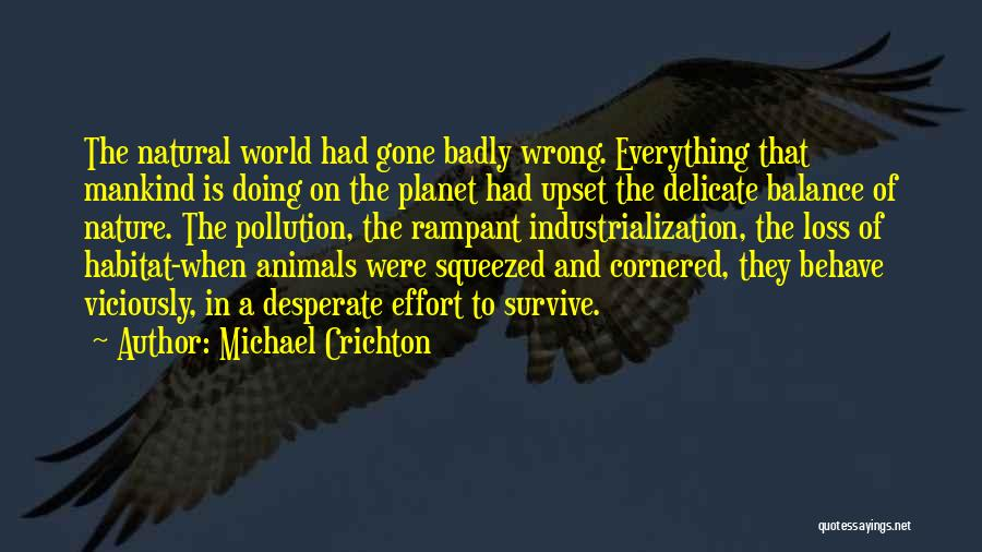 Industrialization Quotes By Michael Crichton