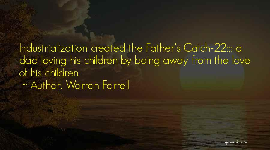 Industrialization Quotes By Warren Farrell