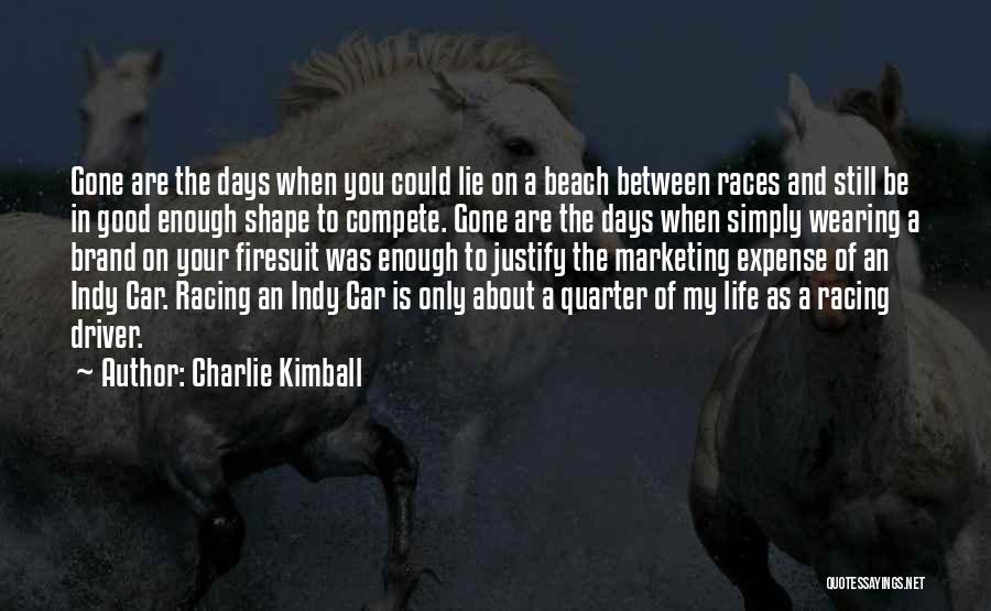 Indy Car Driver Quotes By Charlie Kimball