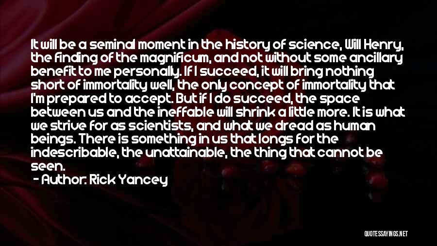 Ineffable Moment Quotes By Rick Yancey