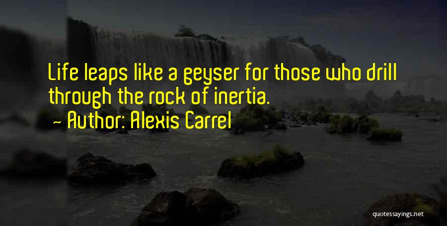 Inertia Quotes By Alexis Carrel