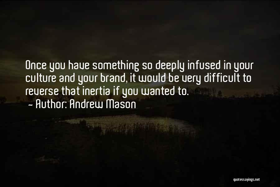 Inertia Quotes By Andrew Mason
