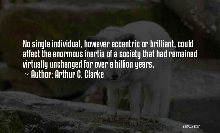 Inertia Quotes By Arthur C. Clarke