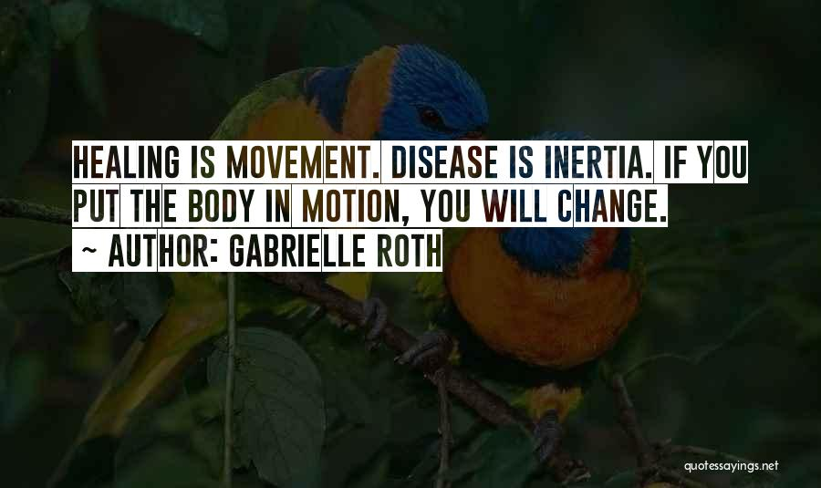 Inertia Quotes By Gabrielle Roth