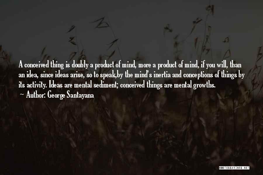 Inertia Quotes By George Santayana