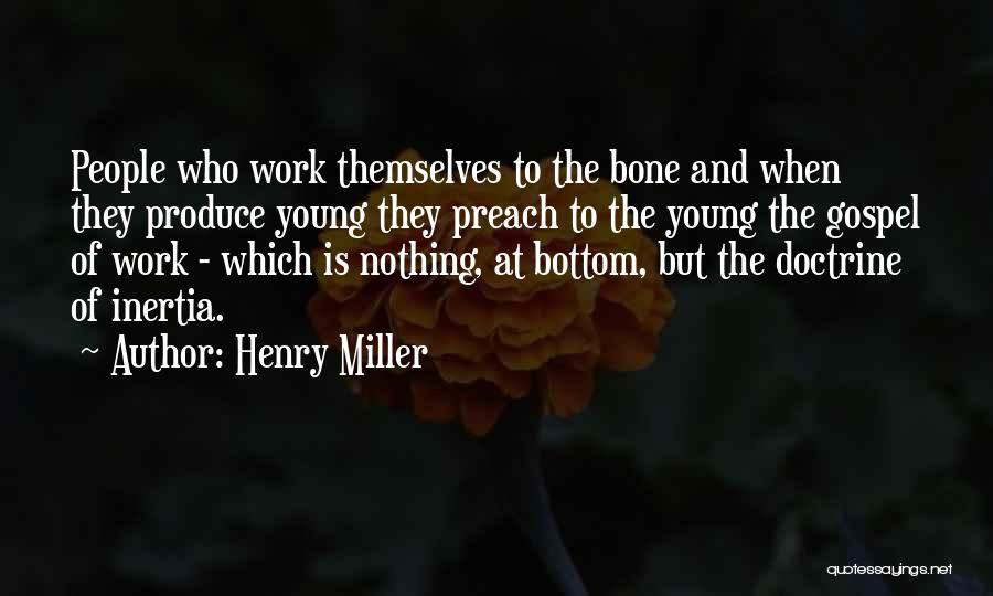 Inertia Quotes By Henry Miller