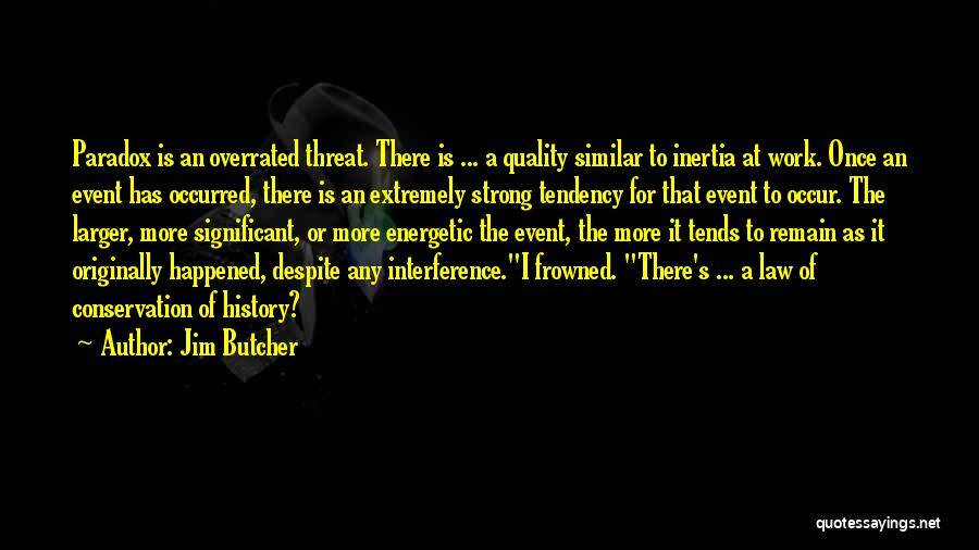 Inertia Quotes By Jim Butcher