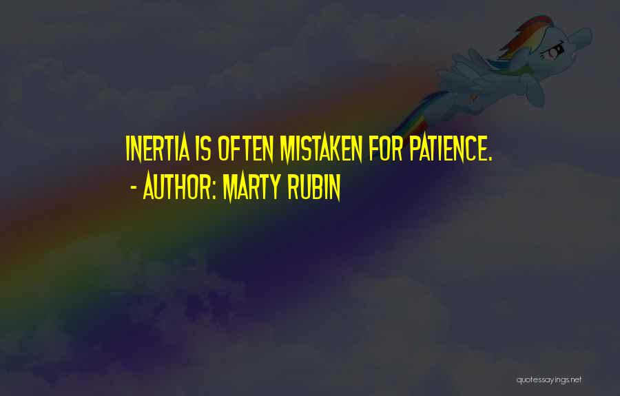 Inertia Quotes By Marty Rubin