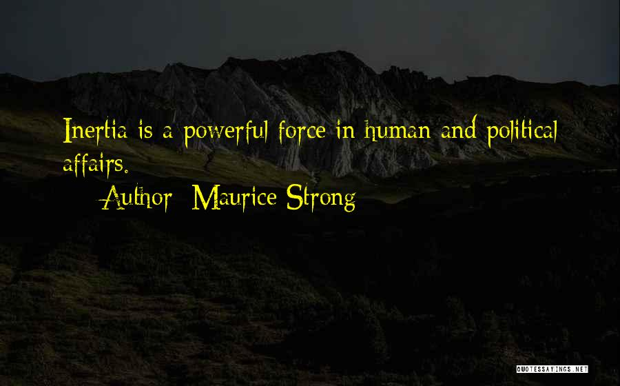 Inertia Quotes By Maurice Strong