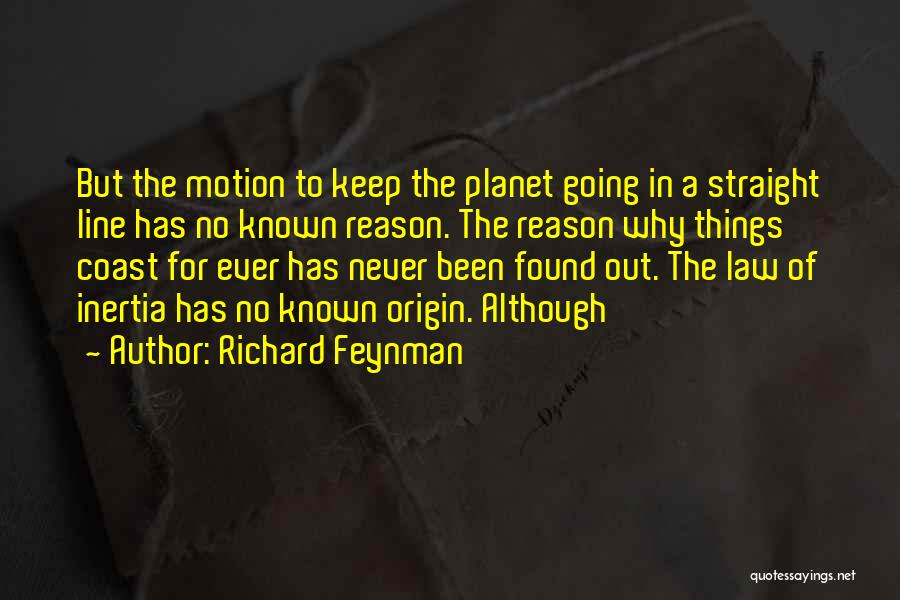 Inertia Quotes By Richard Feynman