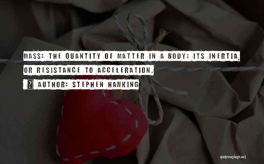 Inertia Quotes By Stephen Hawking