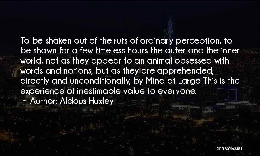 Inestimable Quotes By Aldous Huxley