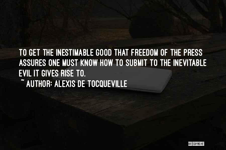 Inestimable Quotes By Alexis De Tocqueville