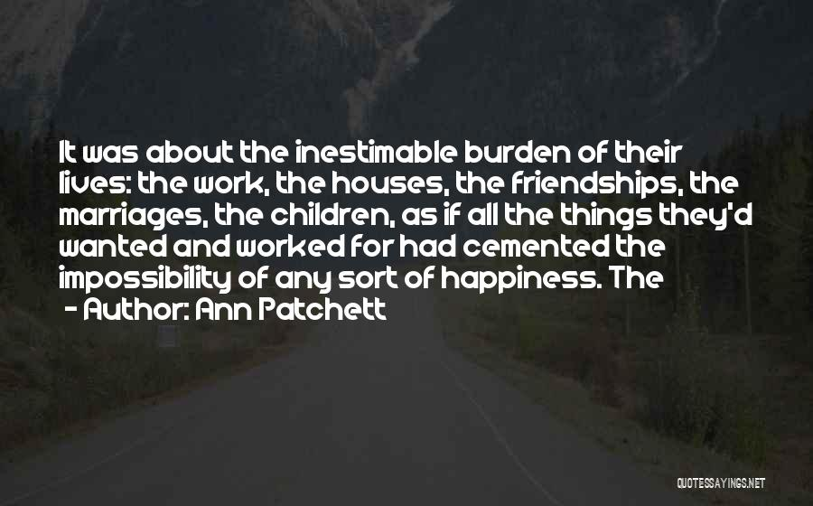 Inestimable Quotes By Ann Patchett