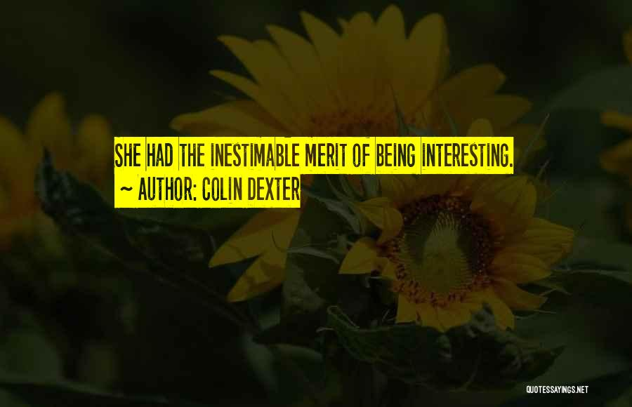 Inestimable Quotes By Colin Dexter