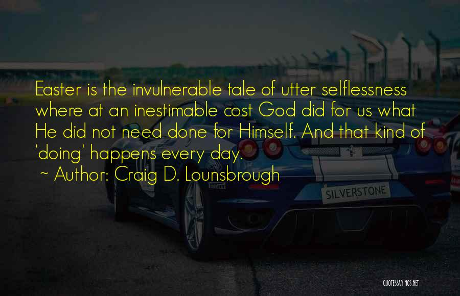 Inestimable Quotes By Craig D. Lounsbrough