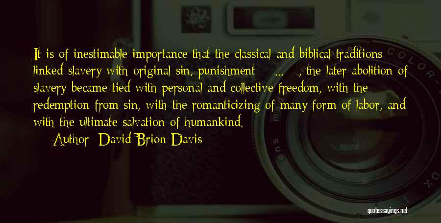 Inestimable Quotes By David Brion Davis