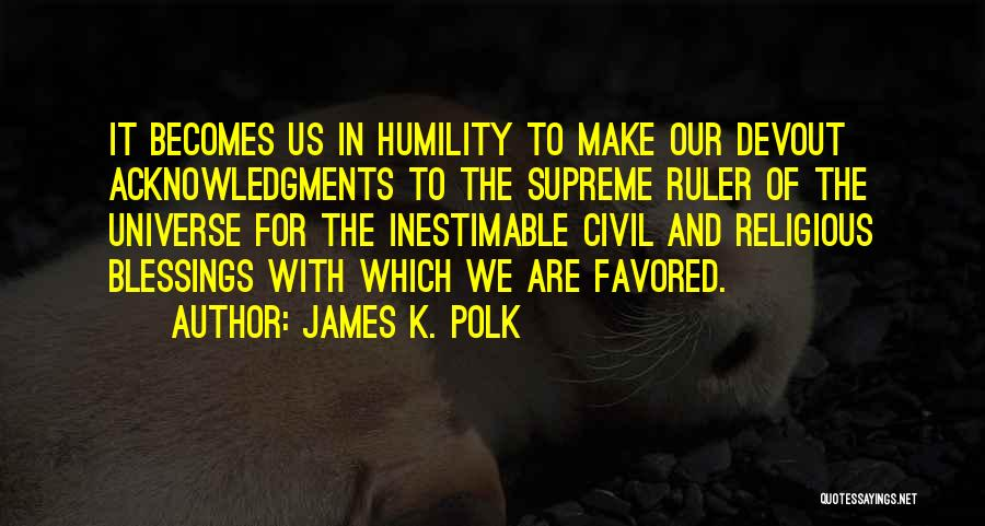 Inestimable Quotes By James K. Polk