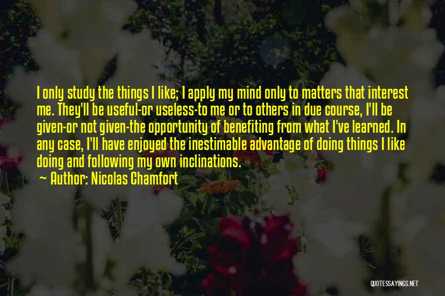 Inestimable Quotes By Nicolas Chamfort