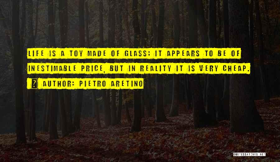 Inestimable Quotes By Pietro Aretino