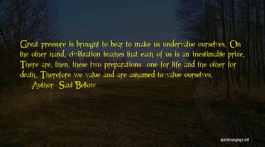 Inestimable Quotes By Saul Bellow