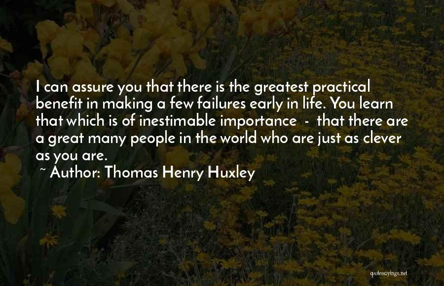 Inestimable Quotes By Thomas Henry Huxley