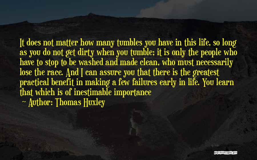 Inestimable Quotes By Thomas Huxley