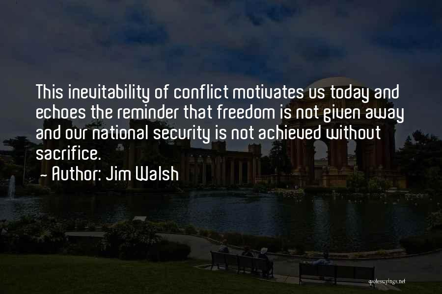 Inevitability Of Conflict Quotes By Jim Walsh