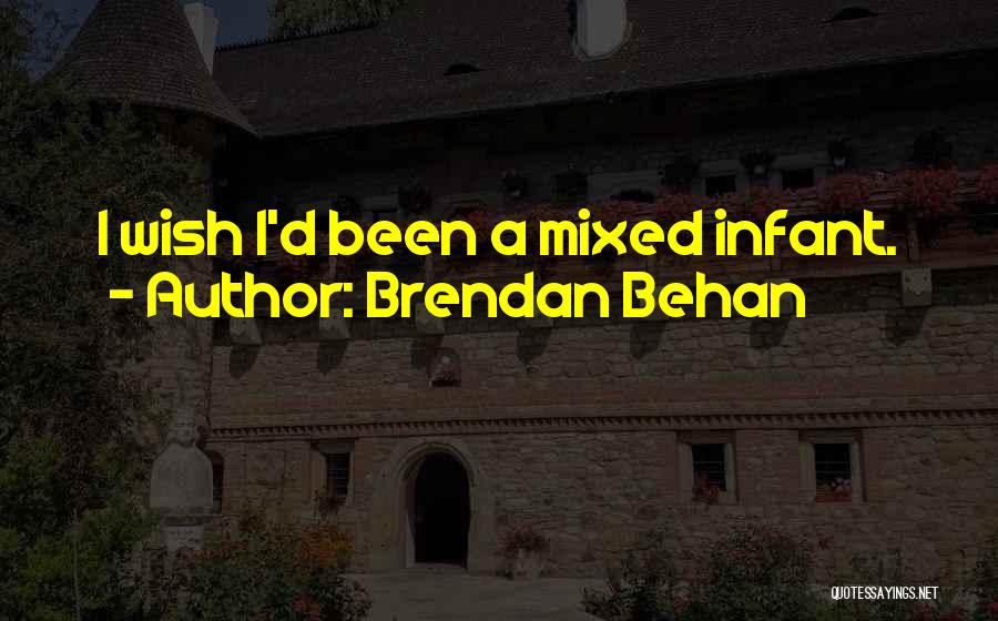 Infant Quotes By Brendan Behan