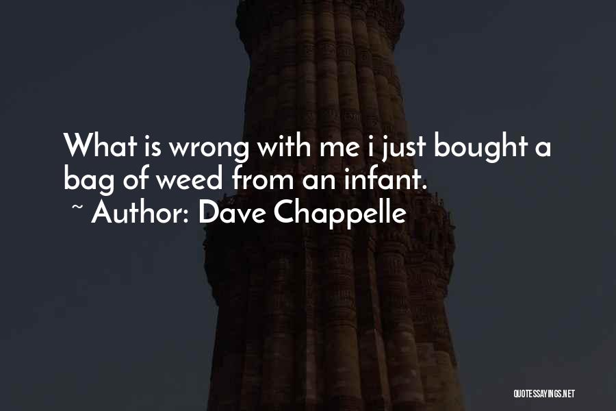 Infant Quotes By Dave Chappelle