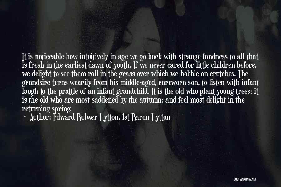 Infant Quotes By Edward Bulwer-Lytton, 1st Baron Lytton