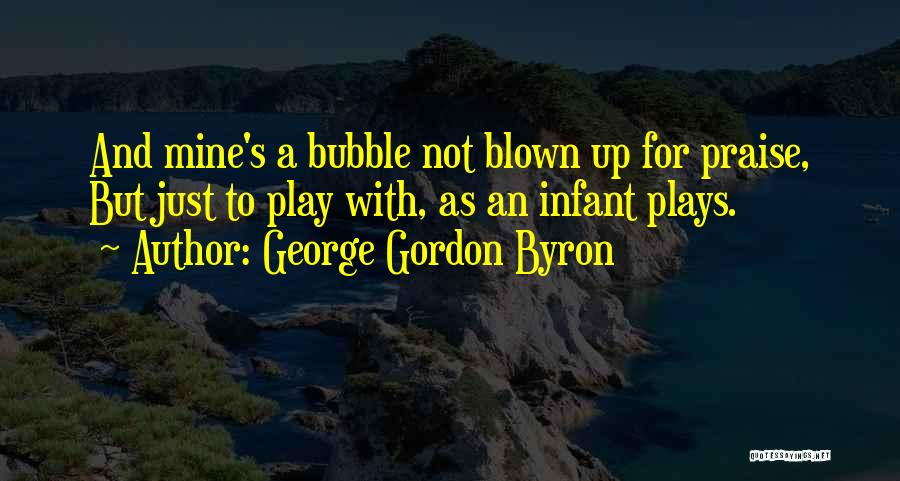Infant Quotes By George Gordon Byron