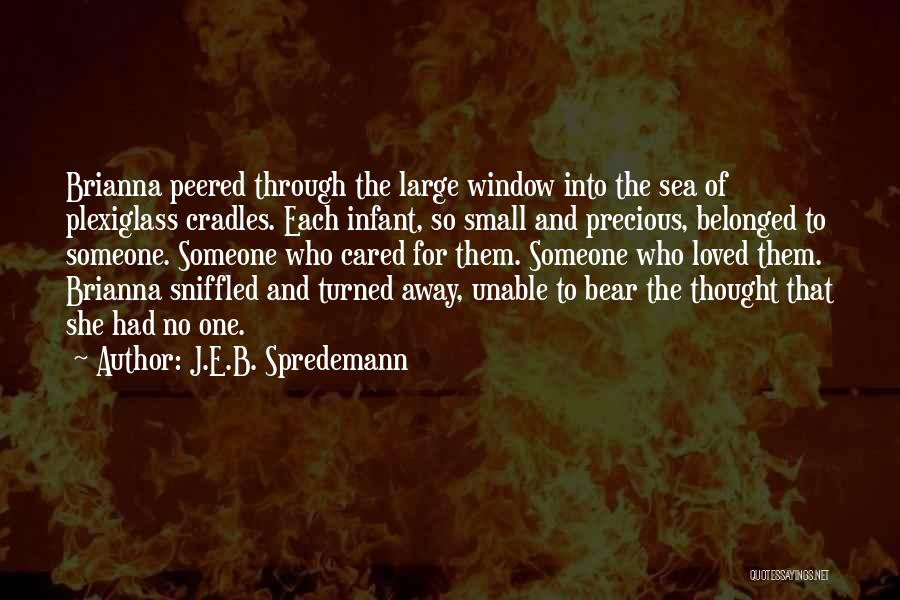 Infant Quotes By J.E.B. Spredemann