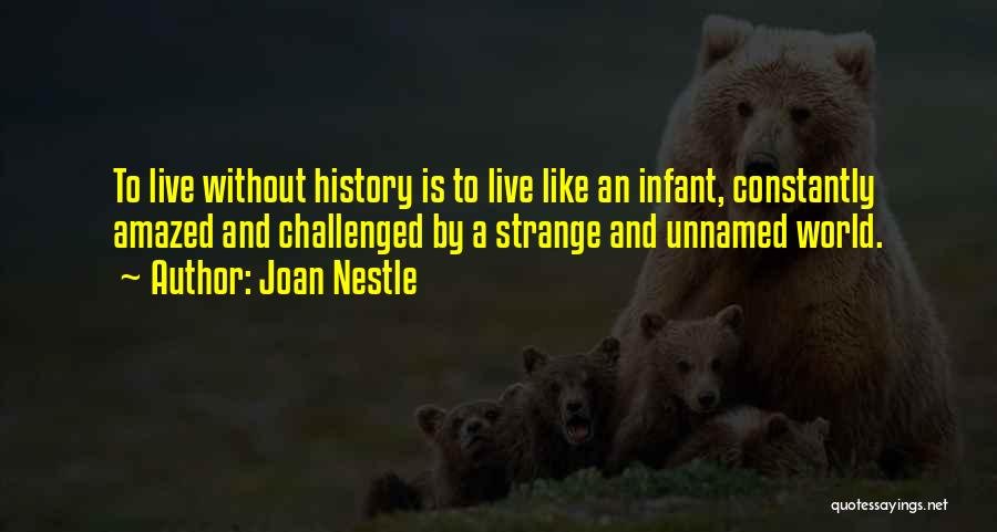 Infant Quotes By Joan Nestle
